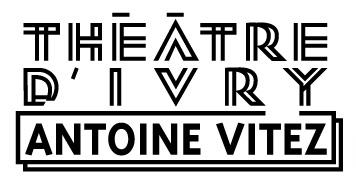 Théâtre d'Ivry Antoine Vitez